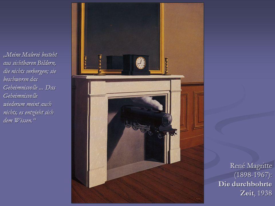 René Magritte (1898-1967): Die durchbohrte Zeit, 1938 Meine Malerei besteht aus sichtbaren Bildern, die nichts verbergen; sie beschwören das Geheimnis