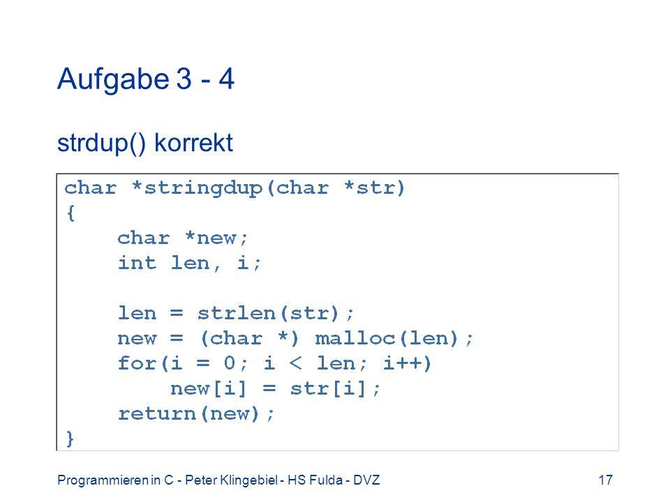 Programmieren in C - Peter Klingebiel - HS Fulda - DVZ17 Aufgabe 3 - 4 strdup() korrekt
