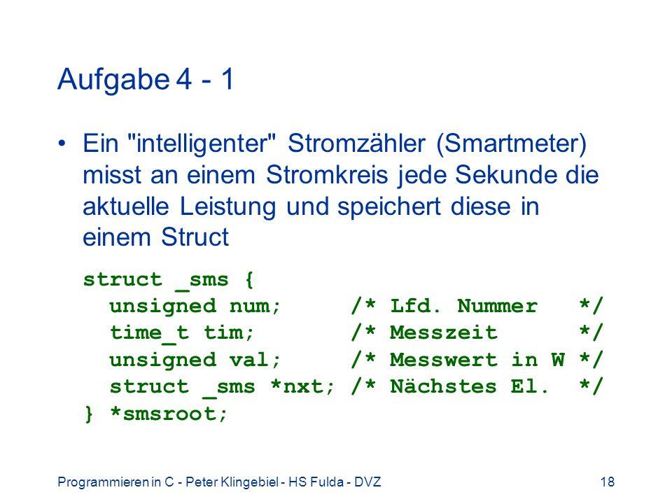 Programmieren in C - Peter Klingebiel - HS Fulda - DVZ18 Aufgabe 4 - 1 Ein