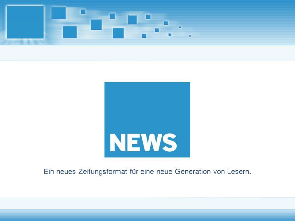 Was wir Ihnen heute vorstellen.......ist NEWS, ein innovatives Zeitungskonzept, das in Frankfurt getestet wird.