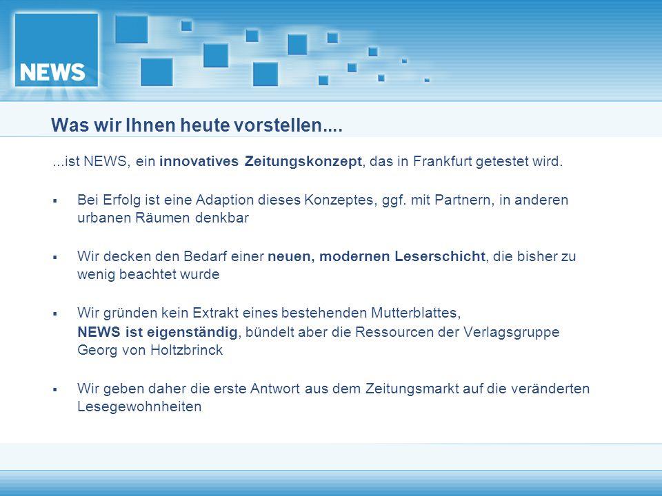NEWS Die Redaktion NEWS wird erstellt von einer eigenständigen Vollredaktion (25 Leute) Sitz: Frankfurt am Main, Eschersheimer Landstrasse 60-62 Chefredakteur: Klaus Madzia Stellv.