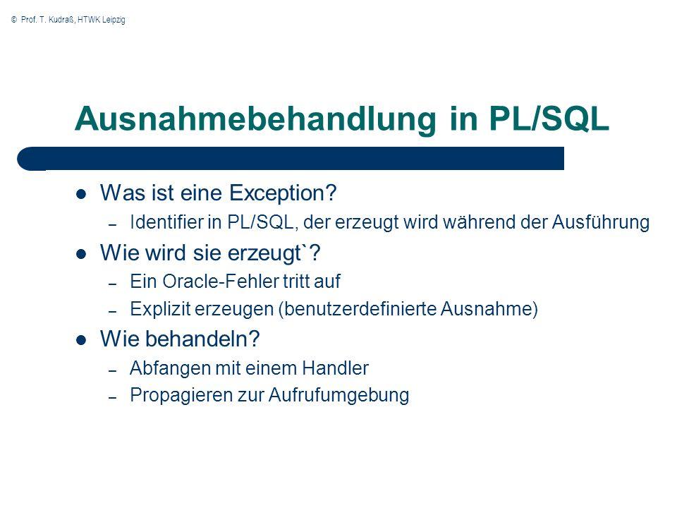 © Prof. T. Kudraß, HTWK Leipzig Ausnahmebehandlung in PL/SQL Was ist eine Exception.