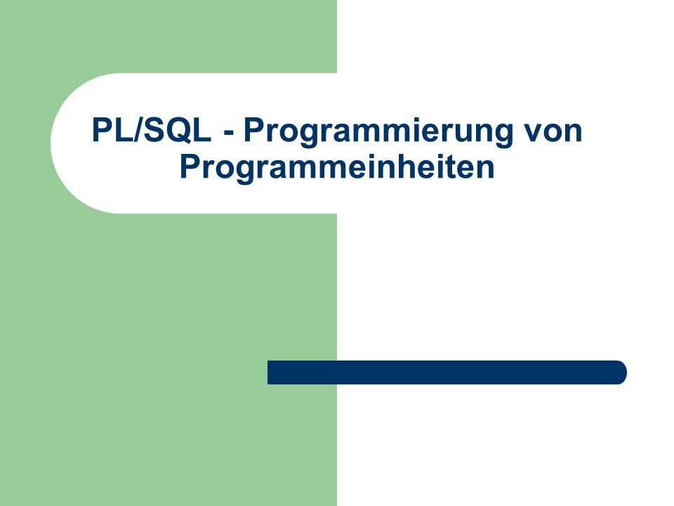 PL/SQL - Programmierung von Programmeinheiten