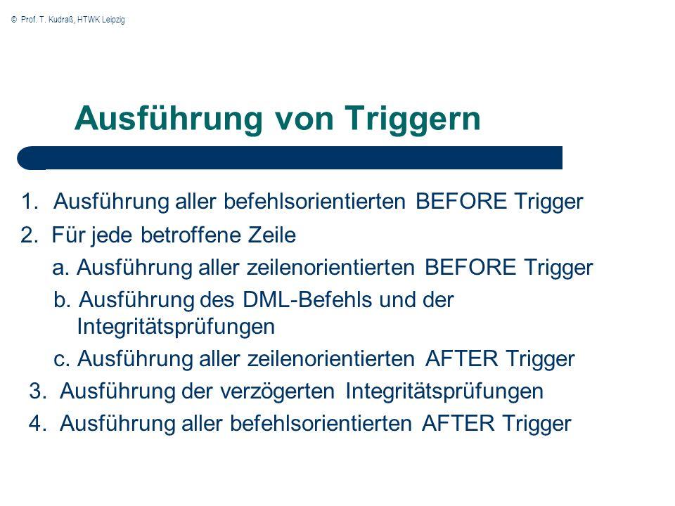 © Prof. T. Kudraß, HTWK Leipzig Ausführung von Triggern 1.