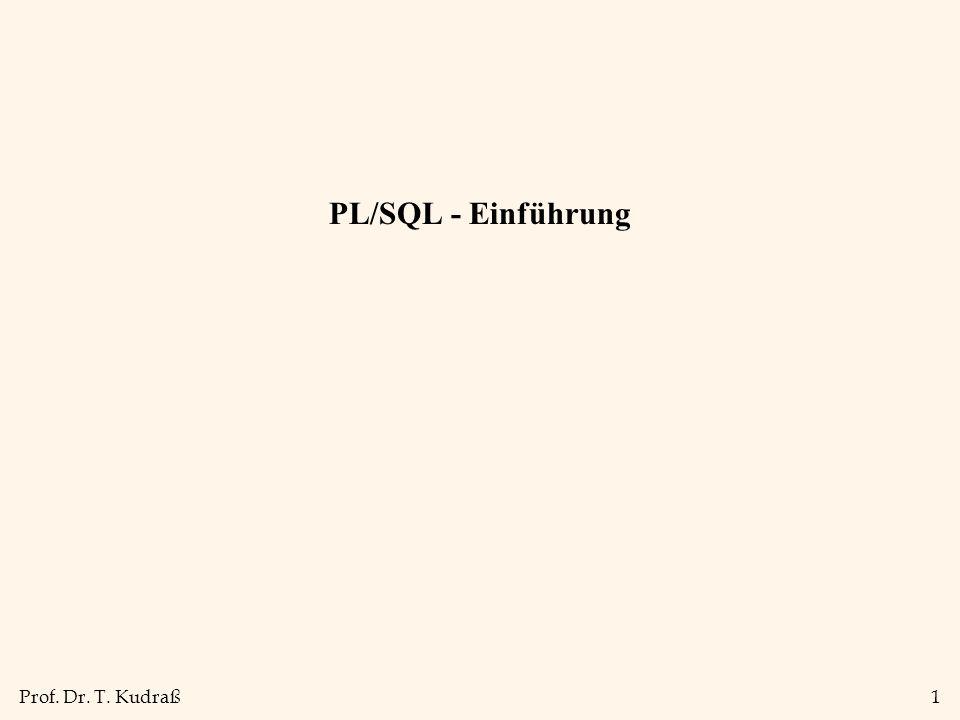 Prof. Dr. T. Kudraß1 PL/SQL - Einführung