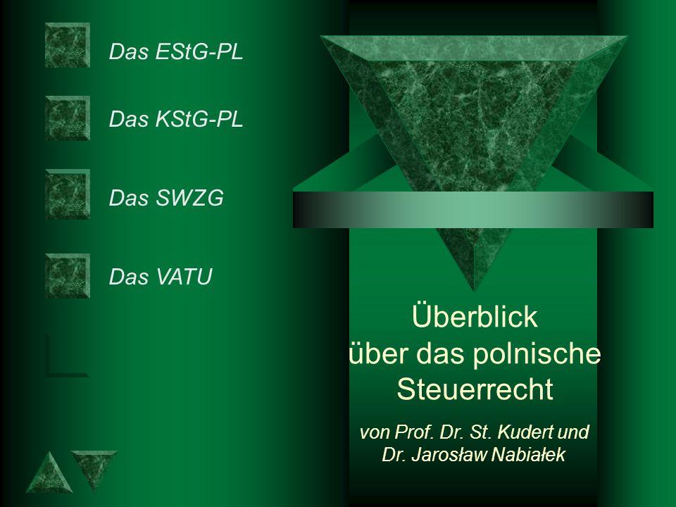 Das KStG-PL Das SWZG Das VATU von Prof.Dr. St. Kudert und Dr.