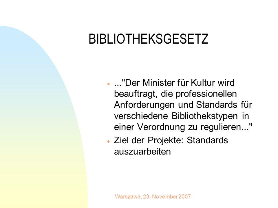 Warszawa, 23. November 2007 BIBLIOTHEKSGESETZ...