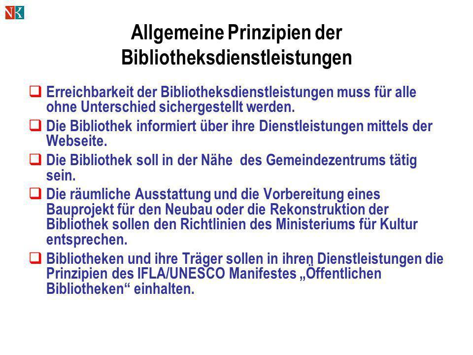 Allgemeine Prinzipien der Bibliotheksdienstleistungen Erreichbarkeit der Bibliotheksdienstleistungen muss für alle ohne Unterschied sichergestellt wer