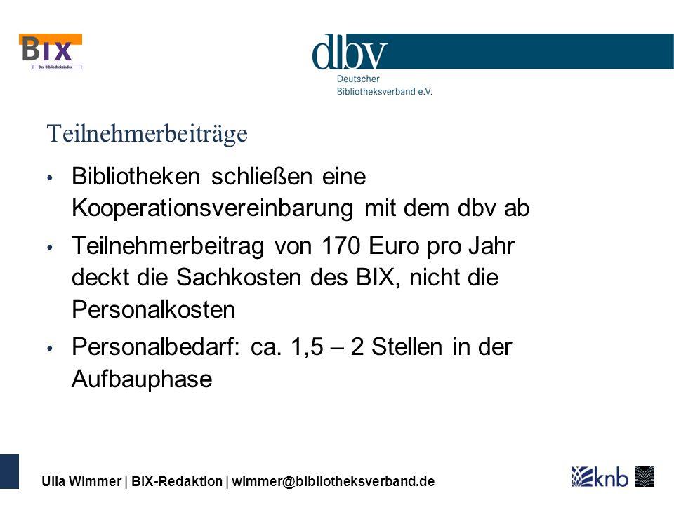 Ulla Wimmer   BIX-Redaktion   wimmer@bibliotheksverband.de Teilnehmerbeiträge Bibliotheken schließen eine Kooperationsvereinbarung mit dem dbv ab Teil