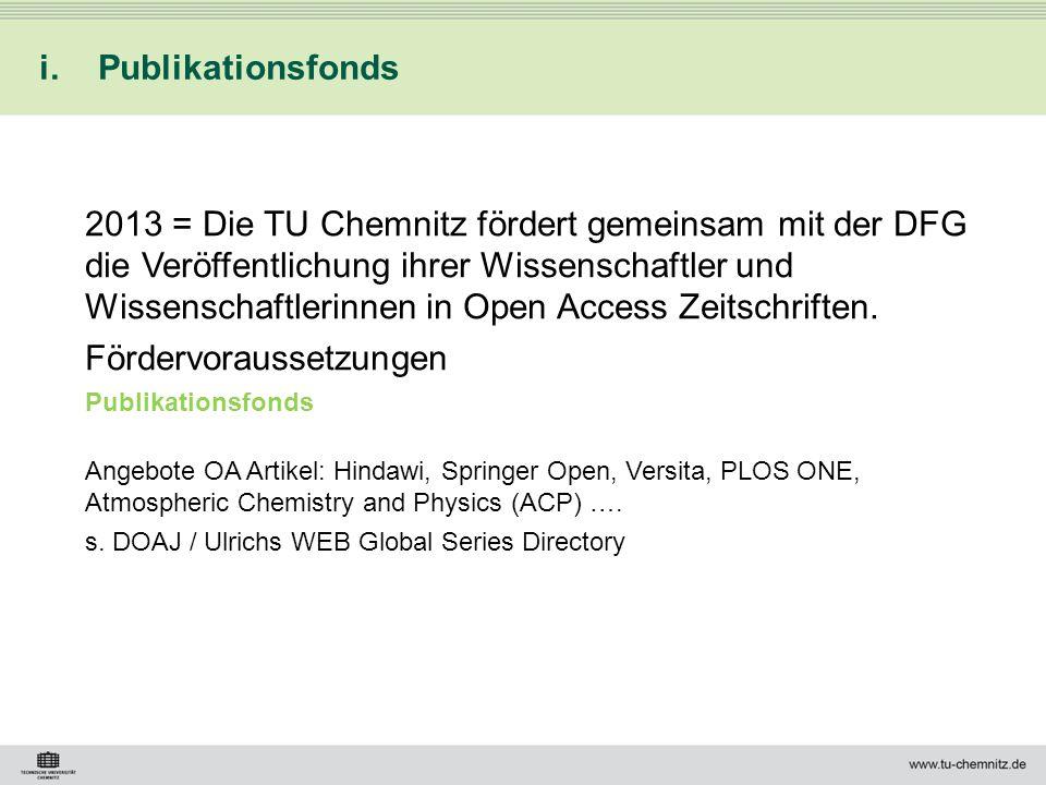 i.Publikationsfonds 2013 = Die TU Chemnitz fördert gemeinsam mit der DFG die Veröffentlichung ihrer Wissenschaftler und Wissenschaftlerinnen in Open A
