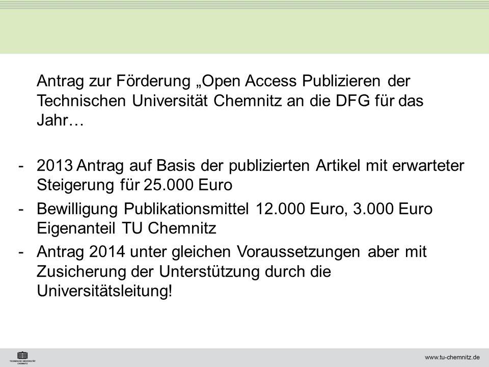 Antrag zur Förderung Open Access Publizieren der Technischen Universität Chemnitz an die DFG für das Jahr… -2013 Antrag auf Basis der publizierten Art