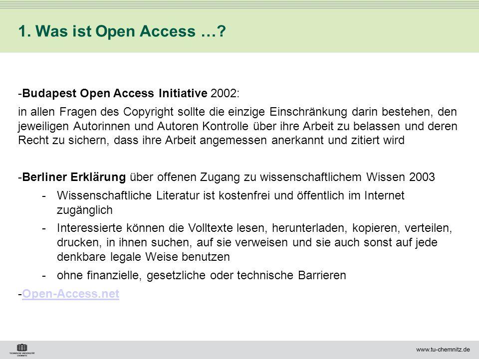 1. Was ist Open Access …? -Budapest Open Access Initiative 2002: in allen Fragen des Copyright sollte die einzige Einschränkung darin bestehen, den je