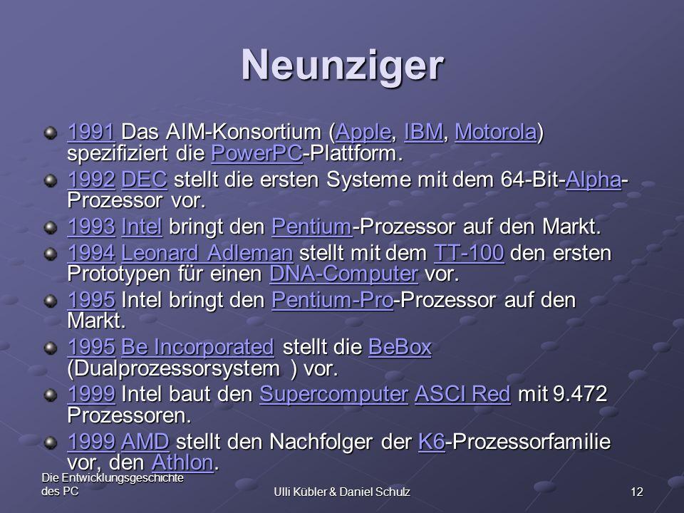 12 Die Entwicklungsgeschichte des PCUlli Kübler & Daniel Schulz Neunziger 1111 9999 9999 1111 Das AIM-Konsortium ( AAAA pppp pppp llll eeee, I I I I I