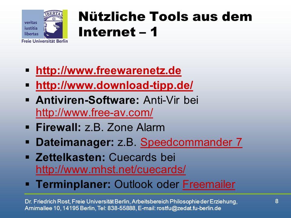 Dr. Friedrich Rost, Freie Universität Berlin, Arbeitsbereich Philosophie der Erziehung, Arnimallee 10, 14195 Berlin, Tel: 838-55888, E-mail: rostfu@ze