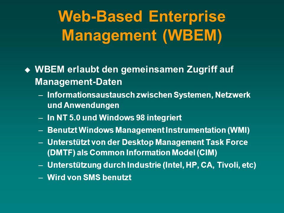Web-Based Enterprise Management (WBEM) WBEM erlaubt den gemeinsamen Zugriff auf Management-Daten –Informationsaustausch zwischen Systemen, Netzwerk un