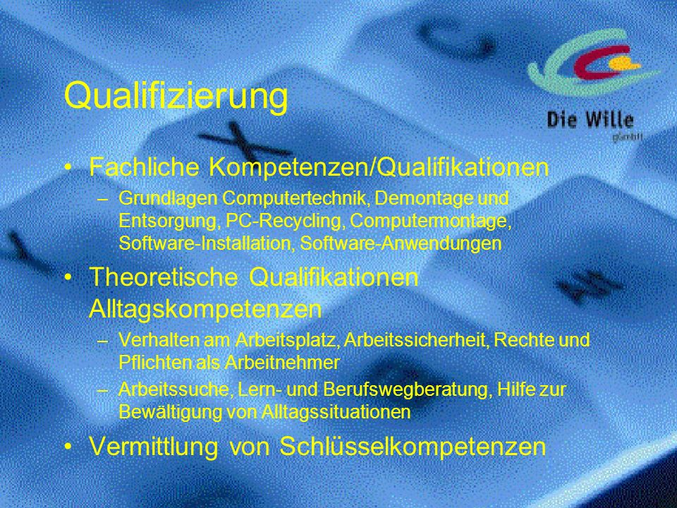 Fachliche Kompetenzen/Qualifikationen –Grundlagen Computertechnik, Demontage und Entsorgung, PC-Recycling, Computermontage, Software-Installation, Sof