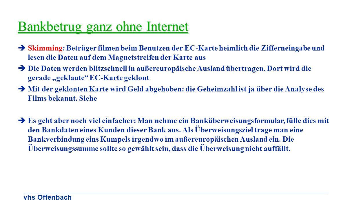 vhs Offenbach Bankbetrug ganz ohne Internet Skimming: Betrüger filmen beim Benutzen der EC-Karte heimlich die Zifferneingabe und lesen die Daten auf d