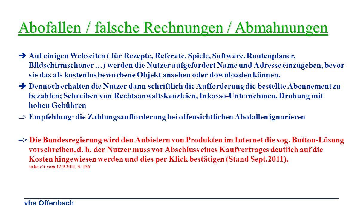 vhs Offenbach Abofallen / falsche Rechnungen / Abmahnungen Auf einigen Webseiten ( für Rezepte, Referate, Spiele, Software, Routenplaner, Bildschirmsc