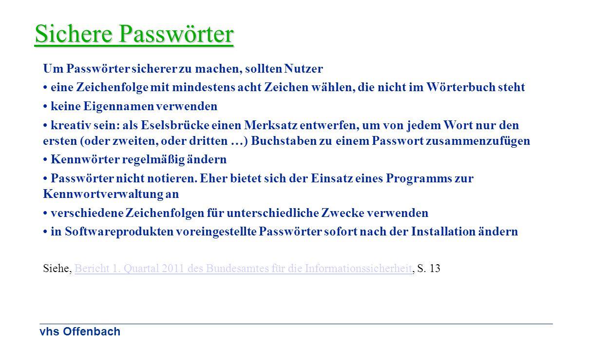 vhs Offenbach Sichere Passwörter Um Passwörter sicherer zu machen, sollten Nutzer eine Zeichenfolge mit mindestens acht Zeichen wählen, die nicht im W