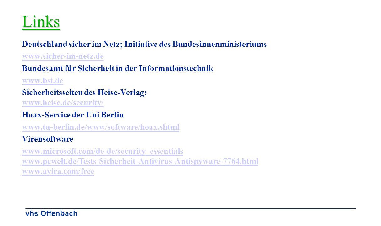 vhs Offenbach Links Deutschland sicher im Netz; Initiative des Bundesinnenministeriums www.sicher-im-netz.de Bundesamt für Sicherheit in der Informati