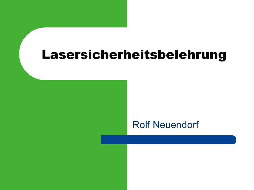 Gliederung Laser und Laserstrahlung Gefahrenpotential Wirkung von Laserstrahlung auf Gewebe Wirkung von Laserstrahlung auf das Auge Laserschutzklassen Sonstige Gefahren Allgemeine Sicherheitsmassnahmen Spezielle Sicherheitsmassnahmen Vorschriften