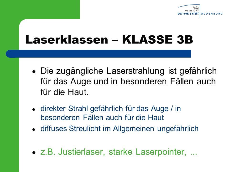 Laserklassen – KLASSE 3B Die zugängliche Laserstrahlung ist gefährlich für das Auge und in besonderen Fällen auch für die Haut. direkter Strahl gefähr