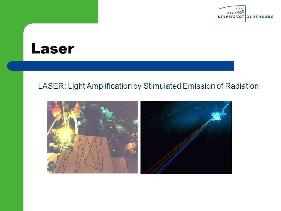 Funktion von Lasern Grundlegende Komponenten: Laser Medium (Gas, Flüssigkeit, Festkörper) Anregung (Elektrische Entladung, Blitzlampe, Laser) Resonator Laser Medium Anregungsquelle Resonator