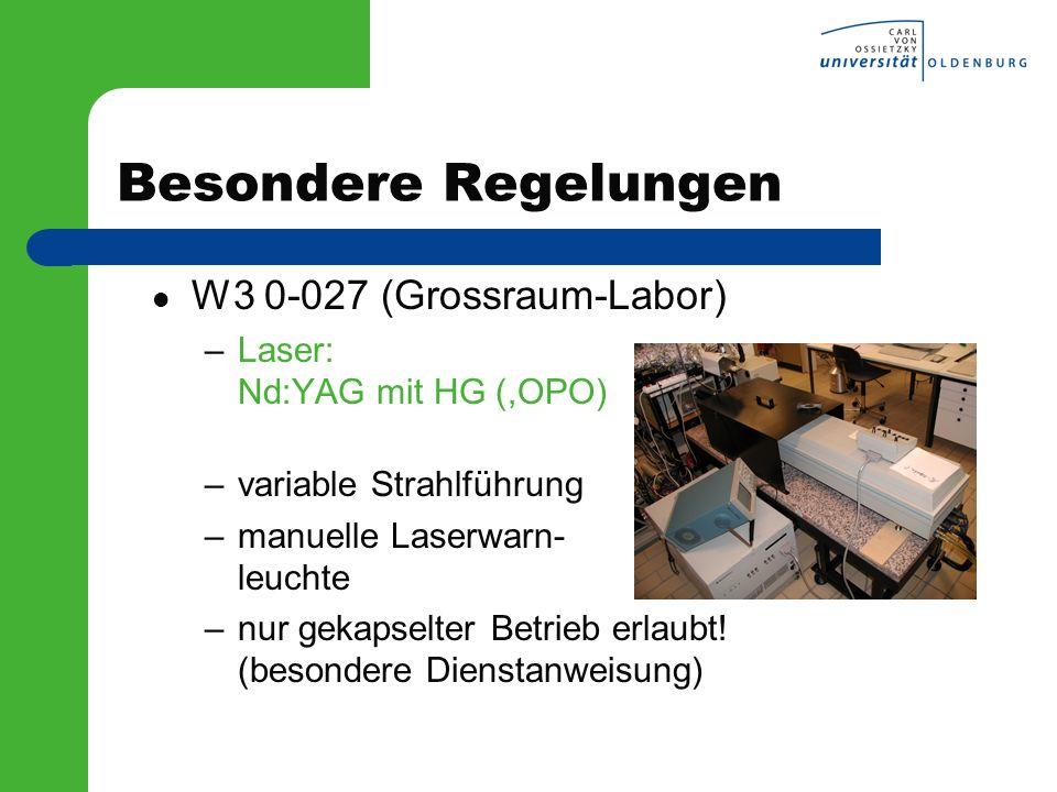 Besondere Regelungen W3 0-027 (Grossraum-Labor) –Laser: Nd:YAG mit HG (,OPO) –variable Strahlführung –manuelle Laserwarn- leuchte –nur gekapselter Bet