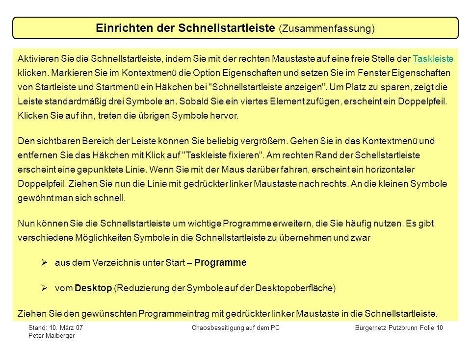 Stand: 10. März 07 Peter Maiberger Chaosbeseitigung auf dem PCBürgernetz Putzbrunn Folie 10 Einrichten der Schnellstartleiste (Zusammenfassung) Aktivi