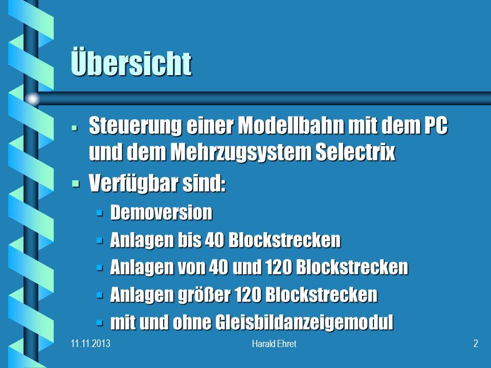 11.11.2013Harald Ehret1 Modellbahn-Steuerung Modellbahn-Service Ehret Überblick über die wichtigsten Punkte und Merkmale einer computergesteuerten Mod