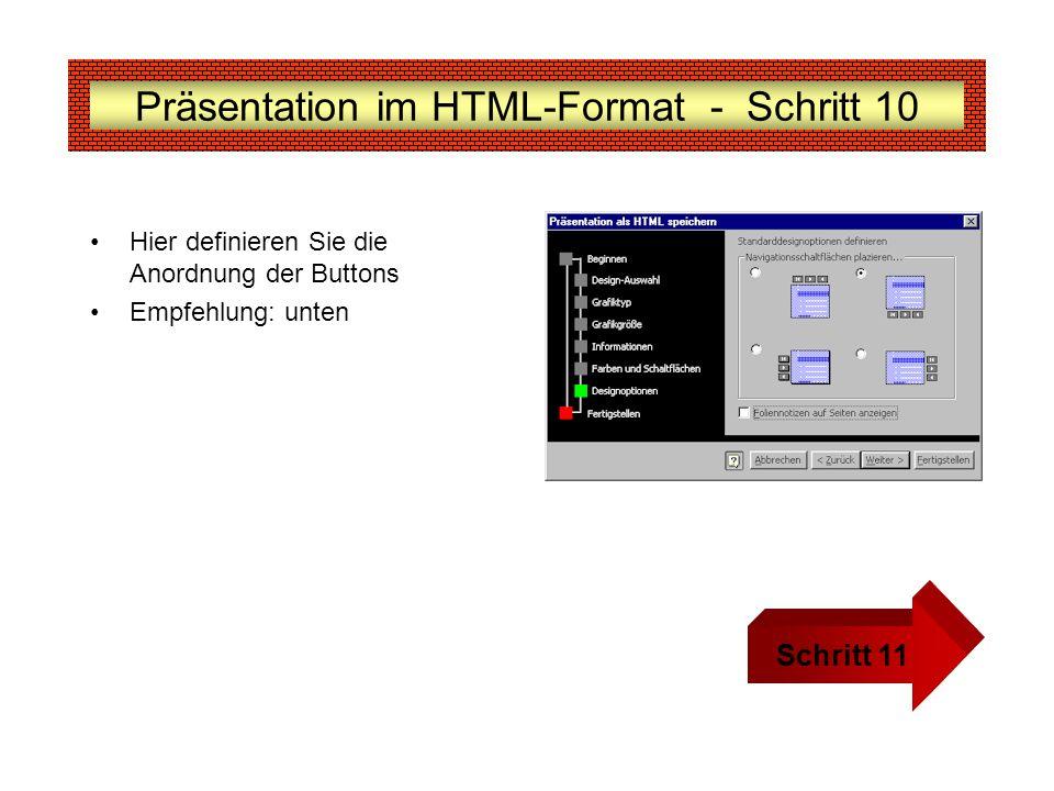 Präsentation im HTML-Format - Schritt 10 Hier definieren Sie die Anordnung der Buttons Empfehlung: unten Schritt 11