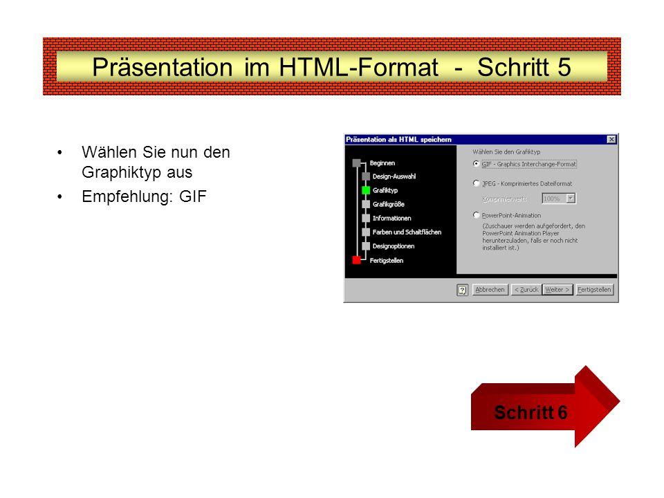 Präsentation im HTML-Format - Schritt 5 Wählen Sie nun den Graphiktyp aus Empfehlung: GIF Schritt 6