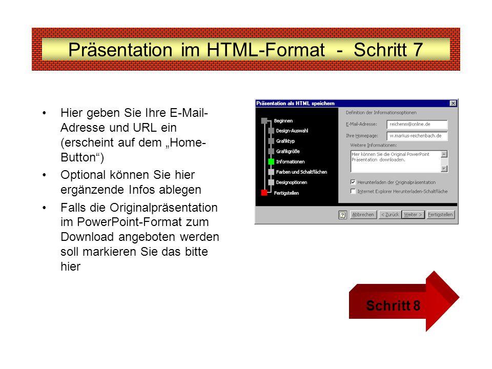 Präsentation im HTML-Format - Schritt 7 Hier geben Sie Ihre E-Mail- Adresse und URL ein (erscheint auf dem Home- Button) Optional können Sie hier ergä