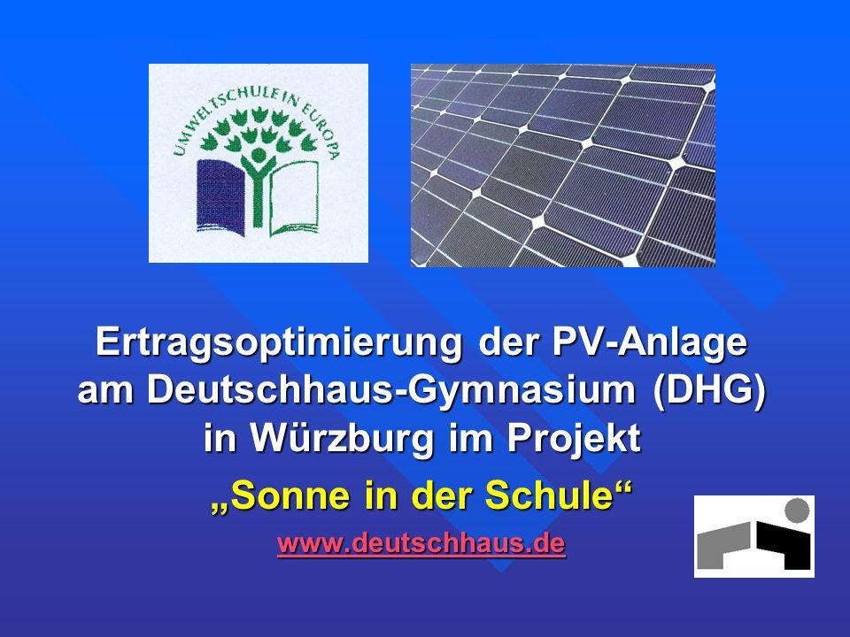Ertragsoptimierung der PV-Anlage am Deutschhaus-Gymnasium (DHG) in Würzburg im Projekt Sonne in der Schule www.deutschhaus.de
