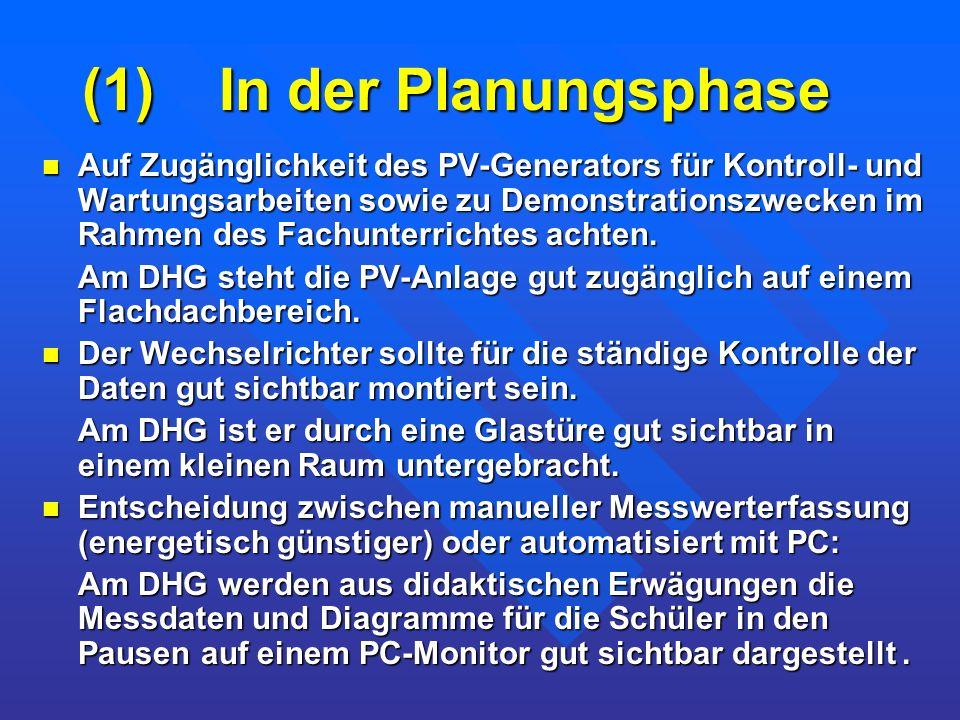 (1) In der Planungsphase Auf Zugänglichkeit des PV-Generators für Kontroll- und Wartungsarbeiten sowie zu Demonstrationszwecken im Rahmen des Fachunte