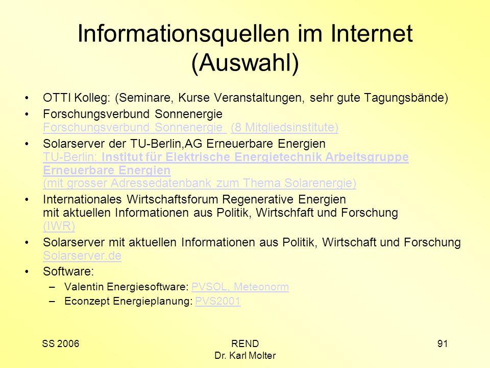 SS 2006REND Dr. Karl Molter 91 Informationsquellen im Internet (Auswahl) OTTI Kolleg: (Seminare, Kurse Veranstaltungen, sehr gute Tagungsbände) Forsch