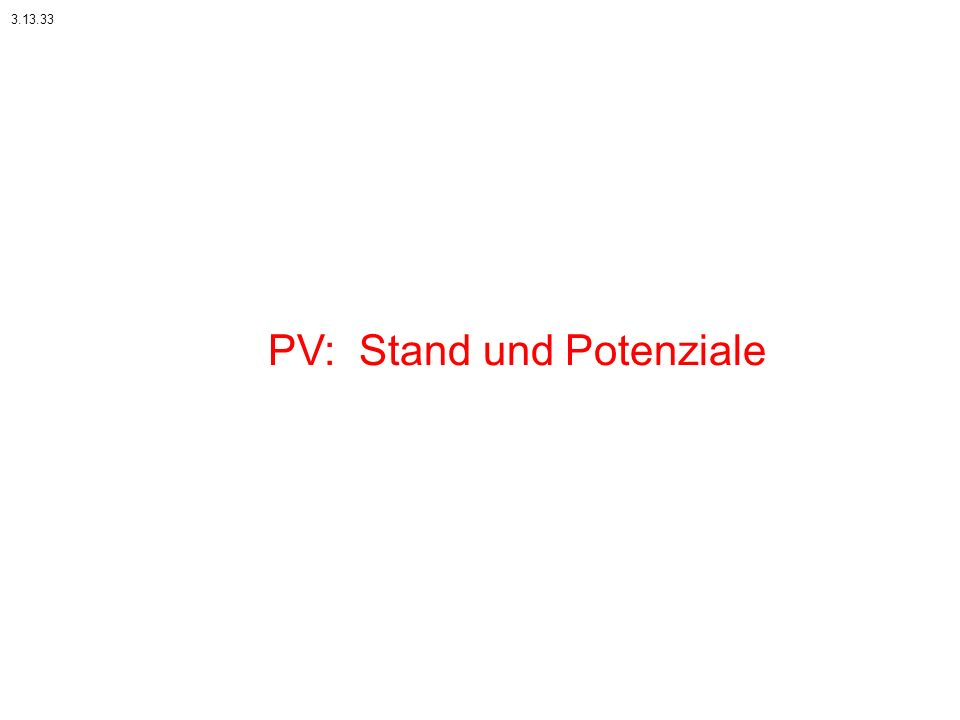 PV: Stand und Potenziale 3.13.33