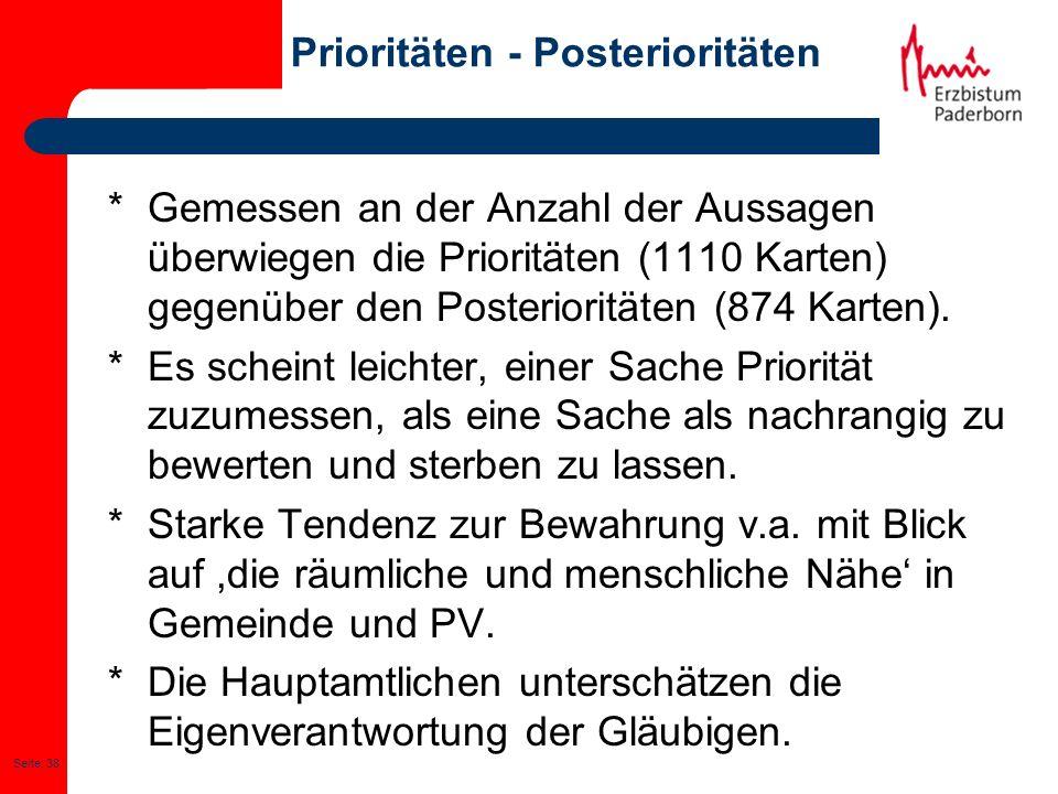 Seite: 38 Prioritäten - Posterioritäten * Gemessen an der Anzahl der Aussagen überwiegen die Prioritäten (1110 Karten) gegenüber den Posterioritäten (