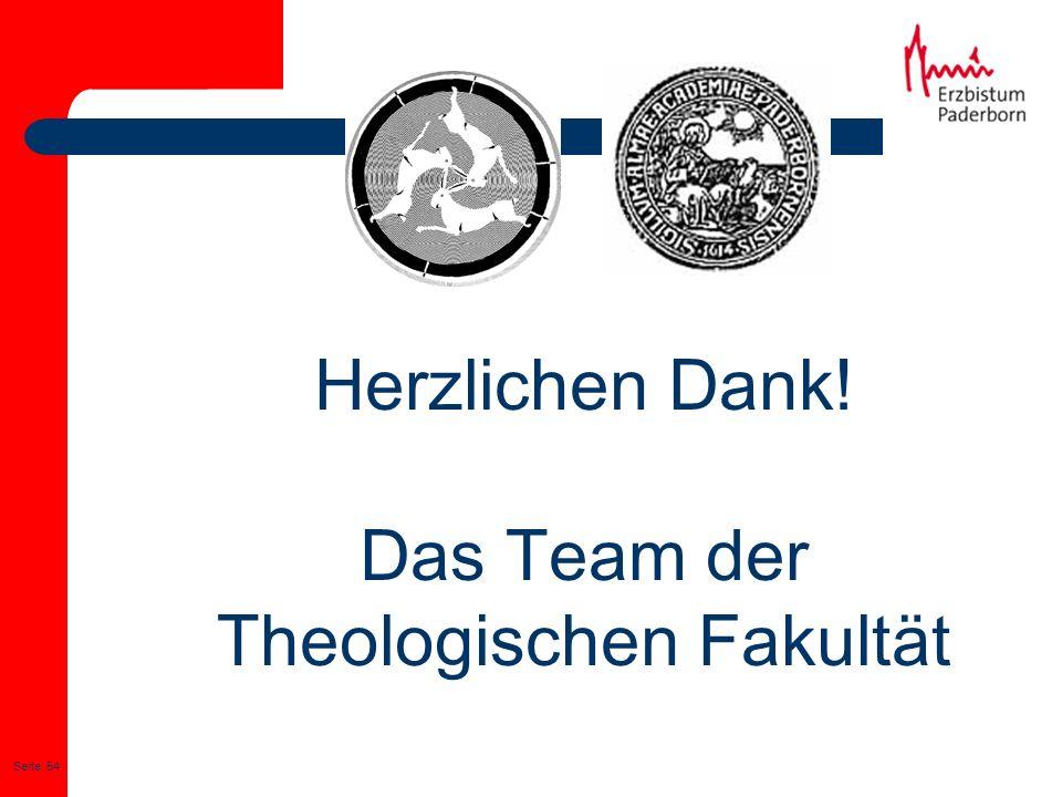 Seite: 54 Herzlichen Dank! Das Team der Theologischen Fakultät