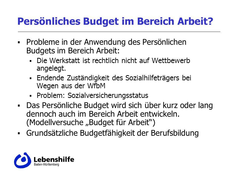 Persönliches Budget im Bereich Arbeit? Probleme in der Anwendung des Persönlichen Budgets im Bereich Arbeit: Die Werkstatt ist rechtlich nicht auf Wet