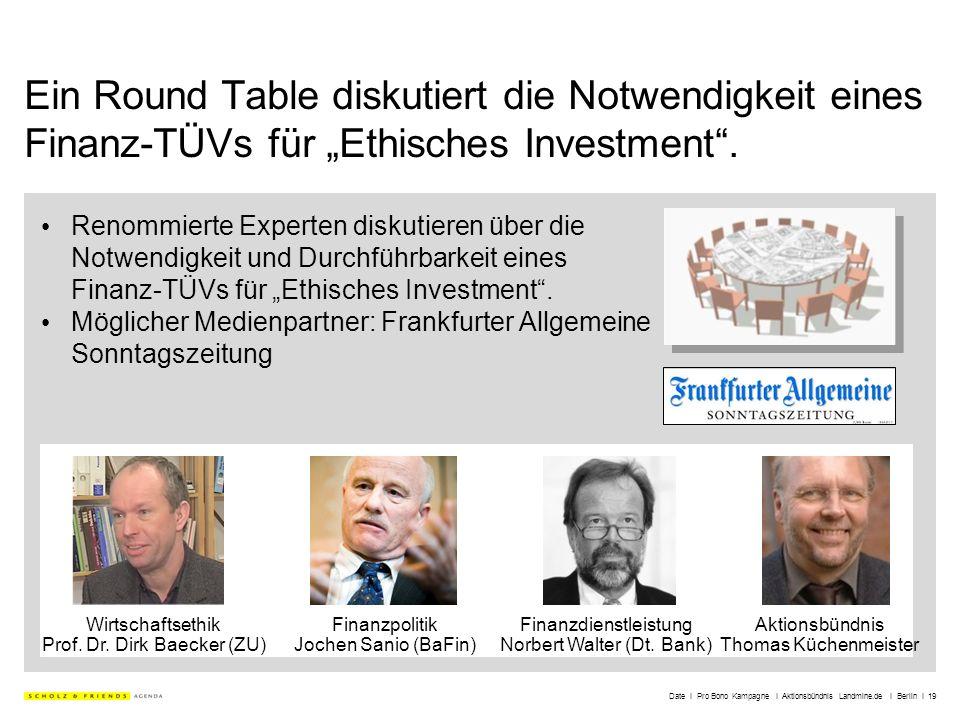 Date I Pro Bono Kampagne I Aktionsbündnis Landmine.de I Berlin I 19 Ein Round Table diskutiert die Notwendigkeit eines Finanz-TÜVs für Ethisches Inves