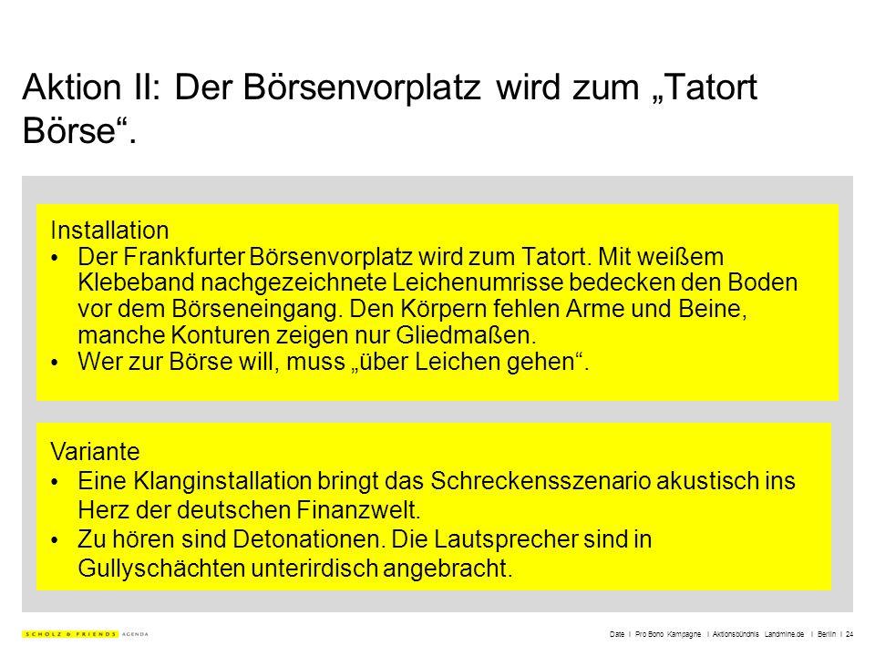 Date I Pro Bono Kampagne I Aktionsbündnis Landmine.de I Berlin I 24 Aktion II: Der Börsenvorplatz wird zum Tatort Börse. Installation Der Frankfurter
