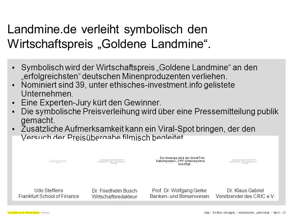 Date I Pro Bono Kampagne I Aktionsbündnis Landmine.de I Berlin I 27 Landmine.de verleiht symbolisch den Wirtschaftspreis Goldene Landmine. Symbolisch