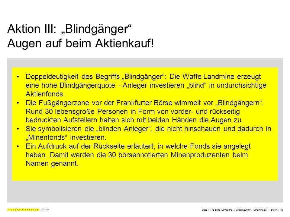 Date I Pro Bono Kampagne I Aktionsbündnis Landmine.de I Berlin I 35 Aktion III: Blindgänger Augen auf beim Aktienkauf! Doppeldeutigkeit des Begriffs B
