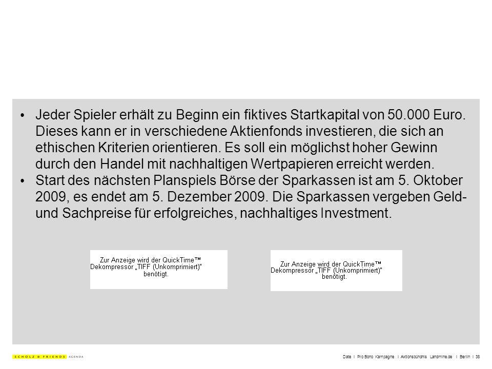 Date I Pro Bono Kampagne I Aktionsbündnis Landmine.de I Berlin I 38 Jeder Spieler erhält zu Beginn ein fiktives Startkapital von 50.000 Euro. Dieses k