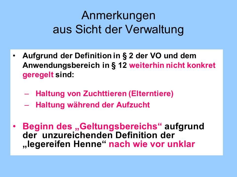 Anmerkungen aus Sicht der Verwaltung Aufgrund der Definition in § 2 der VO und dem Anwendungsbereich in § 12 weiterhin nicht konkret geregelt sind: –