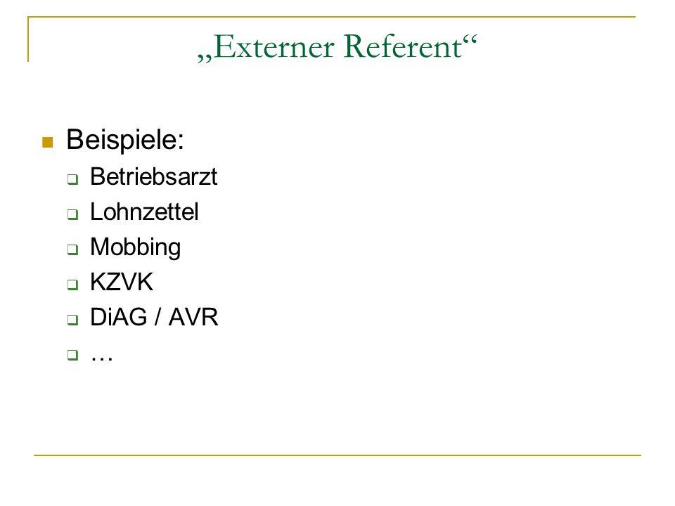 Externer Referent Beispiele: Betriebsarzt Lohnzettel Mobbing KZVK DiAG / AVR …
