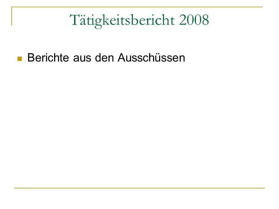 Tätigkeitsbericht 2008 Berichte aus den Ausschüssen