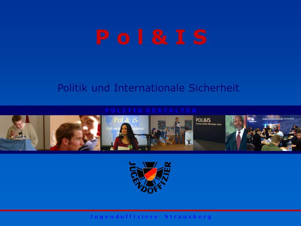 Jugendoffizier Strausberg11.11.2013 Titelfolie Pol&IS J u g e n d o f f i z i e r e S t r a u s b e r g P o l & I S Politik und Internationale Sicherh