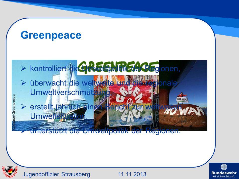 Jugendoffizier Strausberg11.11.2013 Greenpeace kontrolliert die Umweltpolitik der Regionen, überwacht die weltweite und die regionale Umweltverschmutz
